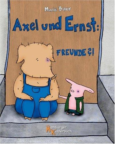 Axel und Ernst: Freunde?!