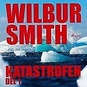 Katastrofen 1   Wilbur Smith