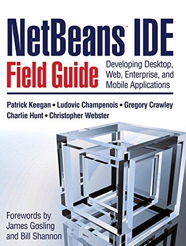 NetBeans¿ IDE Field Guide: Developing Desktop, Web, Enterprise, and Mobile Applications - Ide Field Guide
