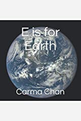E is for Earth (Gramma Carmels ABC Picture Books) Paperback