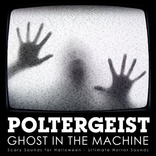 Poltergeist - Ghost In the Machine: Scary Sounds