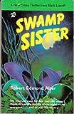 Swamp Sister, Robert E. Alter, 0887390072