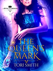 The Queen's Mark: A Reverse Harem Urban Fantasy (Royal Guardians Book 1)