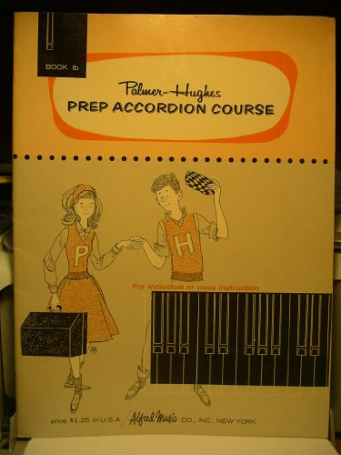 Palmer-Hughes Prep Accordion Course:book 1b (book 1b) (Palmer Hughes Prep Accordion Course)