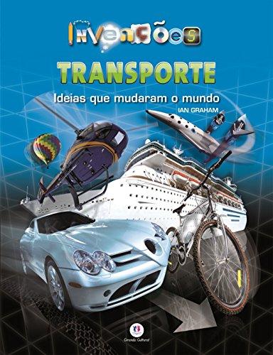 Transporte: Ideias que Mudaram o Mundo
