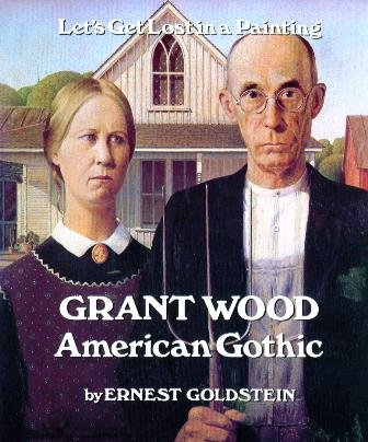 Grant Wood, American Gothic (Let's get lost in a painting) (Grant Wood American Gothic Painting)