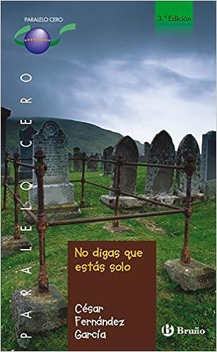 No digas que estás solo (ebook) (Castellano - Juvenil - Paralelo Cero nº 61)