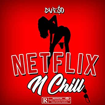 Netflix n Chill [Explicit] de Dueso en Amazon Music - Amazon.es