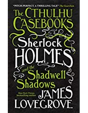 The Cthulhu Casebooks - Sherlock Holmes and the Shadwell Shadows: 1