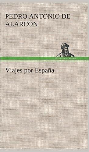 Viajes por España: Amazon.es: Alarcón, Pedro Antonio de: Libros