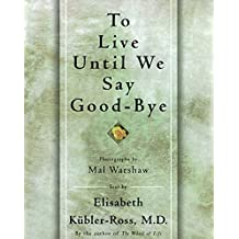 TO LIVE UNTIL WE SAY GOOD BYE (English Edition)