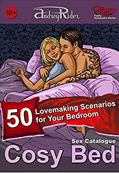 """""""Cosy Bed"""" Sex Positions Catalogue: 50 Lovemaking Scenarios for Your Bedroom (Fanty Kamasutra) by [Rider, Andrey, Zolotov, Stephan]"""