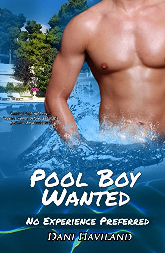 Pool Boy Wanted: No Experience Preferred: Benji: The Lost Years by [Haviland, Dani]