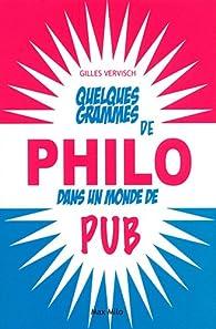 Quelques grammes de philo dans un monde de pub par Gilles Vervisch