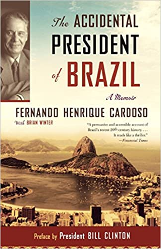 The Accidental President of Brazil: A Memoir: Amazon.es: Fernando Cardoso: Libros en idiomas extranjeros