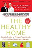 img - for The Healthy Home: Simple Truths to Protect Your Family from Hidden Household Dangers by Dave Wentz (2012-04-24) book / textbook / text book