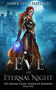 Eve of Eternal Night (The Zodiac Curse: Harem of Shadows Book 1) by [Natusch, Amber Lynn]