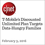 T-Mobile's Discounted Unlimited Plan Targets Data-Hungry Families | Roger Cheng