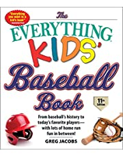 The Everything Kids' Baseball Book, 11th Edition: From Baseball's History to Today's Favorite Players―with Lots of Home Run Fun in Between!