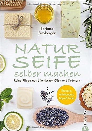 Seife Buch Naturseife Selber Machen Reine Pflege Aus Naturlichen