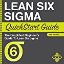 Lean Six Sigma QuickStart Guide: A Simplified Beginner's Guide to Lean Six Sigma Audiobook by  ClydeBank Business, Benjamin Sweeney Narrated by Lucy Vest