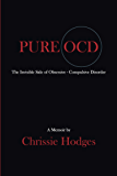 PURE OCD: The Invisible Side of Obsessive-Compulsive Disorder (English Edition)