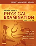 img - for Student Laboratory Manual for Seidel's Guide to Physical Examination, 8e (MOSBY'S GUIDE TO PHYSICAL EXAMINATION STUDENT WORKBOOK) by Jane W. Ball RN DrPH CPNP DPNAP (2014-01-31) book / textbook / text book