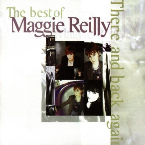 Maggie Reilly - The Best Of Maggie Reilly There And Back Again - Zortam Music