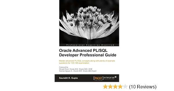 amazon com oracle advanced pl sql developer professional guide rh amazon com advanced oracle pl/sql developer's guide - second edition pdf advanced oracle pl/sql developer's guide - second edition pdf