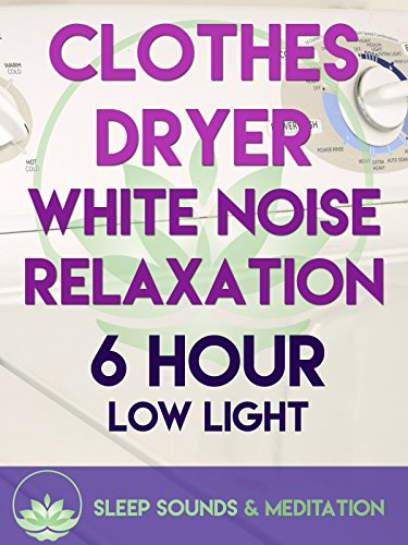 Clothes Dryer White Noise Relaxation - 6 Hour Low Light Sleep Sounds & Meditation