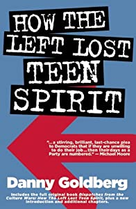 How the Left Lost Teen Spirit (And How They're Getting It Back) from Akashic Books