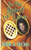 In the Spirit of Love, Debbie A. McClure, 1590806476