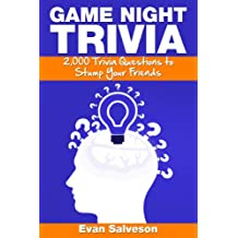 Game Night Trivia: 2000 Trivia Questions to Stump Your Friends
