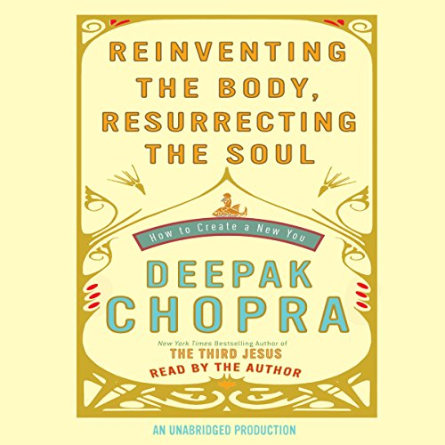 Reinventing the Body, Resurrecting the Soul: How to Create a New Self Audiobook [Free Download by Trial] thumbnail