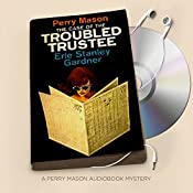 The Case of the Troubled Trustee: Perry Mason Series, Book 75 | Erle Stanley Gardner
