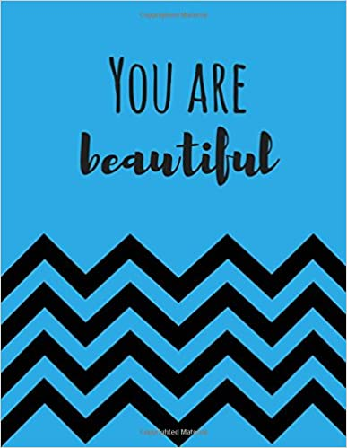 Book You Are Beautiful: 100 Pages Ruled - Notebook, Journal, Diary (Large, 8.5 x 11) (Motivational Quotes)
