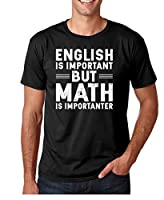 Funny School - English is Important but Math is Importanter, 100% Cotton, Men's T-Shirt