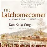 The Latehomecomer: A Hmong Family Memoir | Kao Kalia Yang