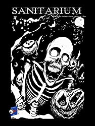 Sanitarium Magazine Issue #26: Bringing you Horror and Dark Fiction, One Case at a Time