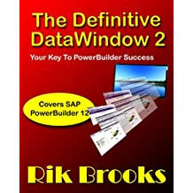The Definitive Datawindow 2: Covers PowerBuilder 12