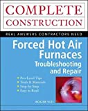 Forced Hot Air Furnaces : Troubleshooting and Repair