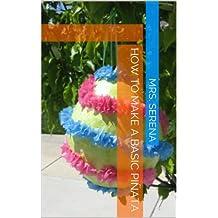 How To Make A Basic Piñata