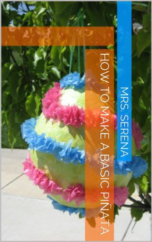 How To Make A Basic Piñata by [Serena, Mrs.]