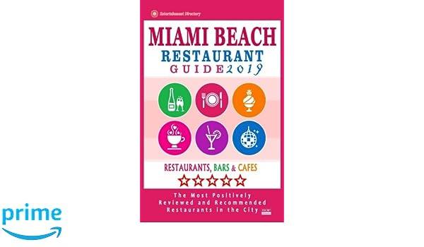 Miami Beach Restaurant Guide 2019 Best Rated Restaurants In