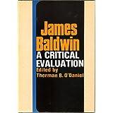 James Baldwin: A Critical Evaluation