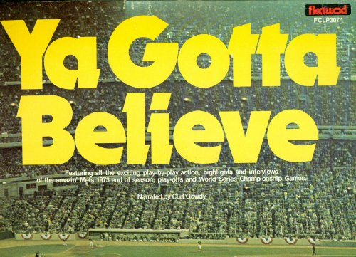 Ya Gotta Believe Featuring all the exciting play-by-play action, highlights and interviews, of the amazin' Mets 1973 end of the season, play-offs and World Series Championship Games. Narrated by Curt Gowdy
