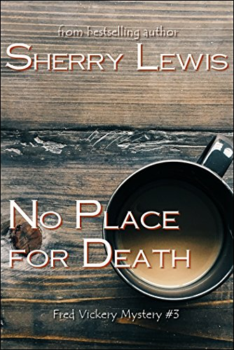 No Place For Death (Fred Vickery Mysteries Book 3)
