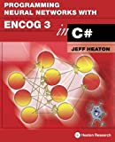 img - for Programming Neural Networks with Encog3 in C#, 2nd Edition book / textbook / text book