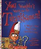 You Wouldn't Want to Be Tutankhamen!, David Stewart, 0531189244