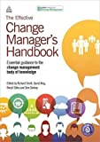 img - for The Effective Change Manager's Handbook: Essential Guidance to the Change Management Body of Knowledge book / textbook / text book